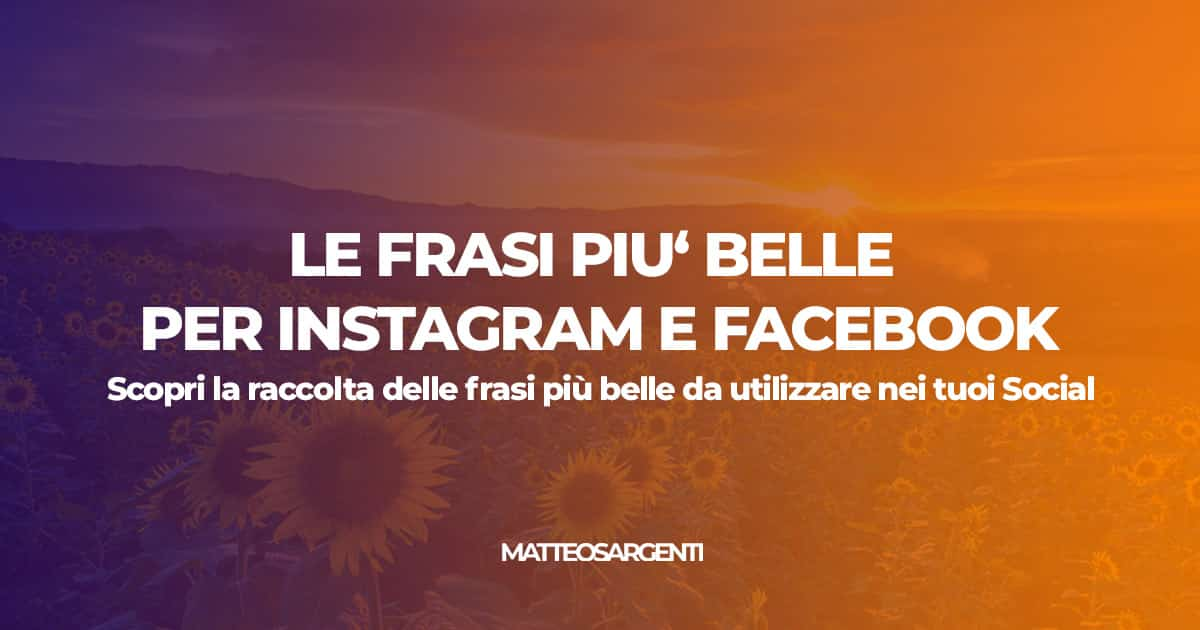 Frasi Belle Per.Frasi Belle E Significative Per Instagram E Facebook Matteo Sargenti